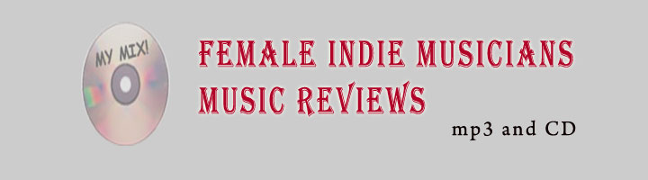 Music Reviews of Women Indie Musicians